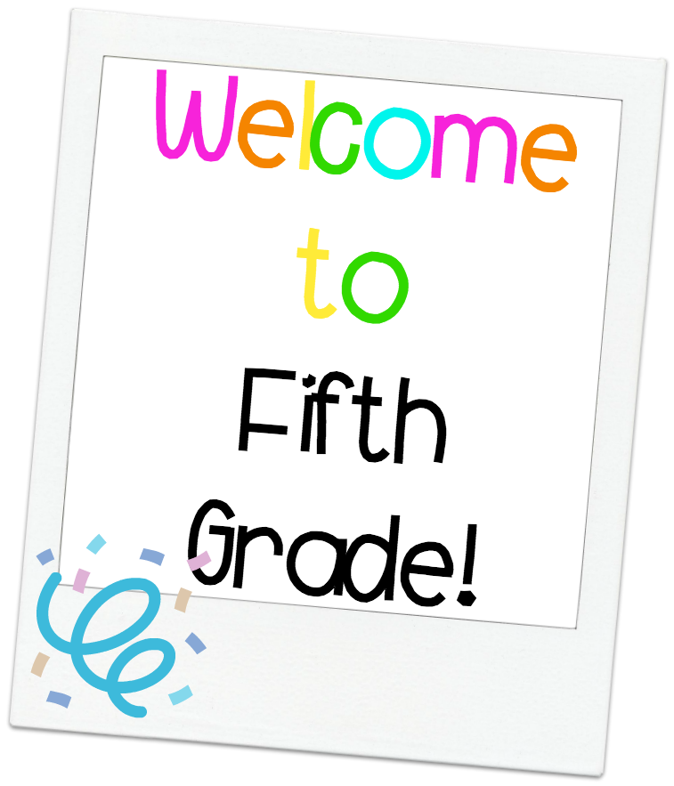 Welcome Fifth Grade!