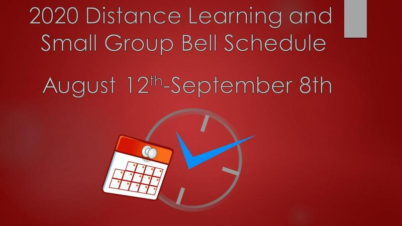 Distance Learning and Small Group Bell Schedule