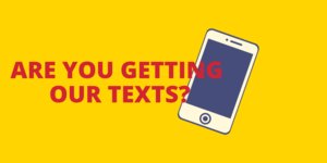 Are you getting our texts?