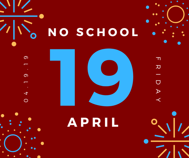 No School, Friday, April 19th