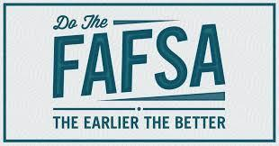 FAFSA the earlier the better