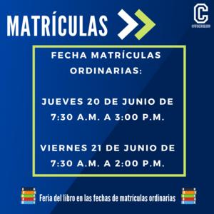 FECHA MATRÍCULAS ORDINARIAS_ JUEVES 20 DE JUNIO DE 7_30 A.M. A 3_00 P.M. VIERNES 21 DE JUNIO DE 7_30 A.M. A 2_00 P.M..png