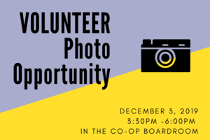 Volunteer Badge Photos on December 3, 2019, from 3:30 - 6:00 pm in the Co-op Boardroom