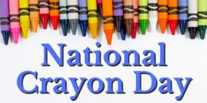 National Crayon Day