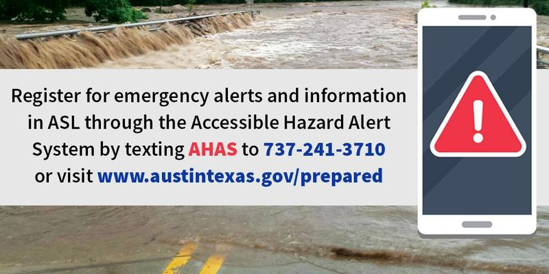 Image reads Register for emergency alerts and information in ASL through the Accessible Hazard Alert System by texting AHAS to 737-241-3710