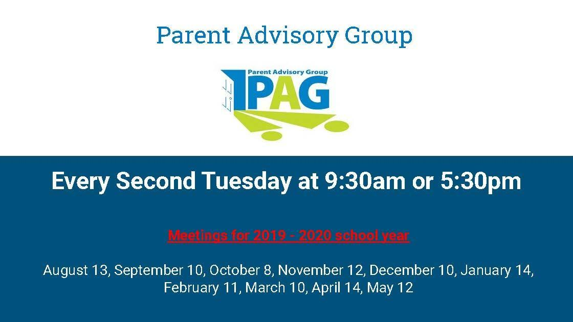 Parent Advisory Group meets every second Tuesday at 9:30am.