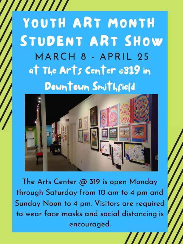 Youth Art Month Student Art Show at The Arts Center @319 in Downtown Smithfield March 8--April 25