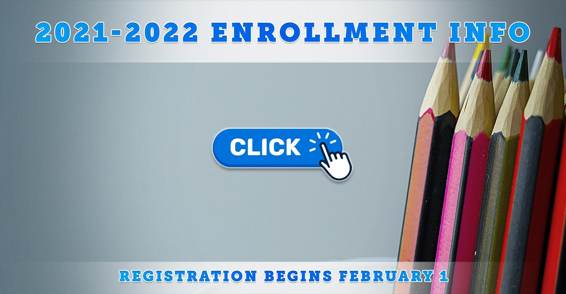 2021-2022 Online Enrollment Information: Begins February 1, 2021