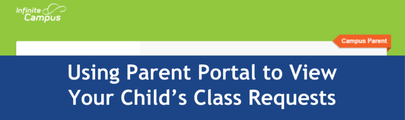 Using parent portal to view your child's class rewquests