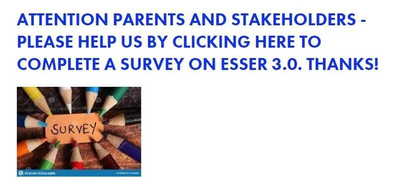 ATTENTION PARENTS AND STAKEHOLDERS - PLEASE HELP US BY CLICKING HERE TO COMPLETE A SURVEY ON ESSER 3.0. THANKS!
