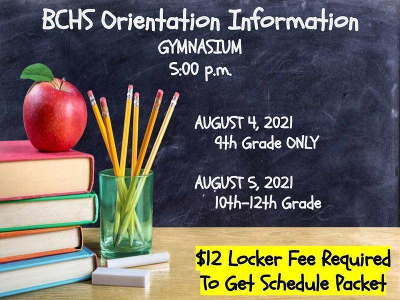 August 4, 2021- 9th Grade Only August 5, 2021- 10th-12th Grade 5:00 p.m. BCHS Gym $12 Locker fee required to obtain schedule packet