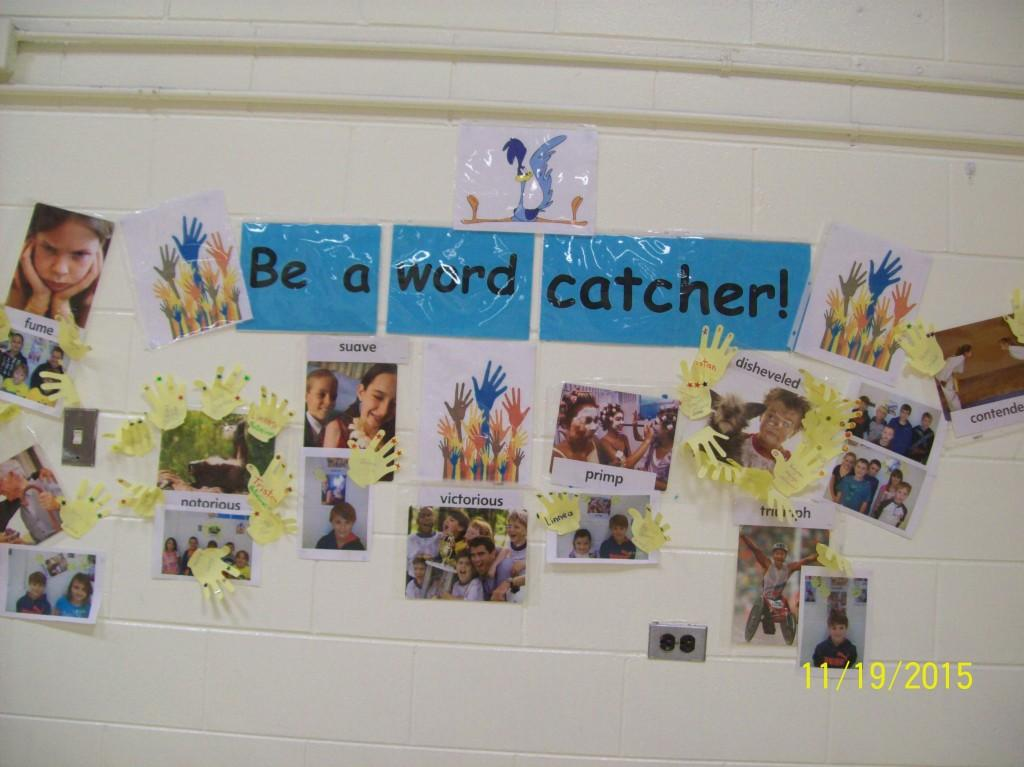 Word Catchers are students who learn a new word.  These are some of the students and the words they learned.