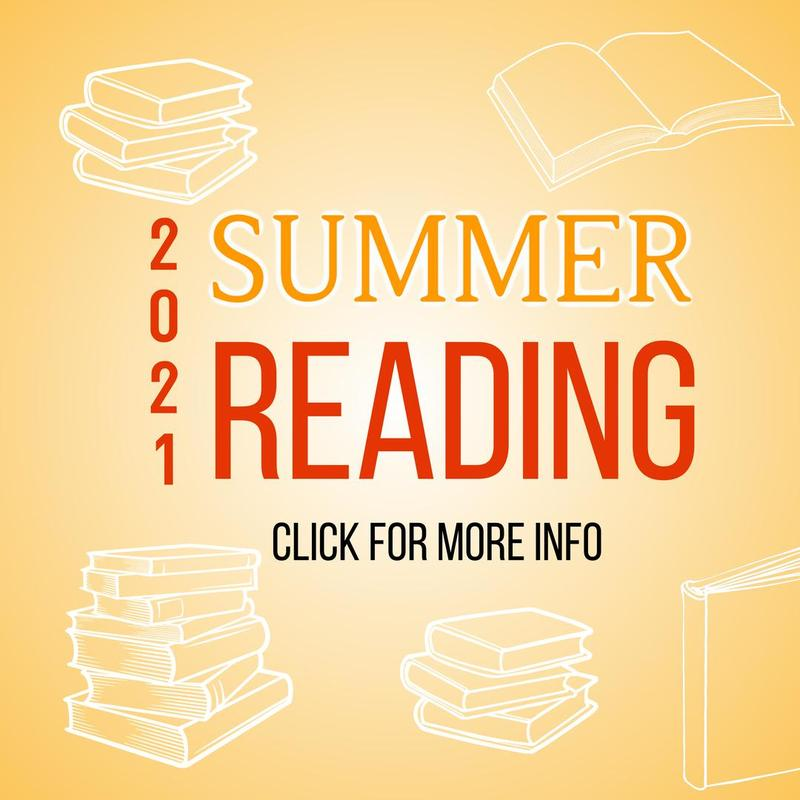 2021 SUMMER READING. CLICK FOR MORE INFO.