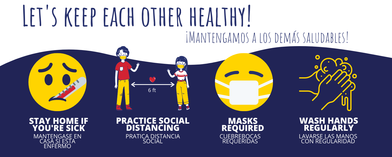 Let's Keep Each Other Healthy! Stay home if you're sick. Social Distance, Masks Required and Wash Your Hands.