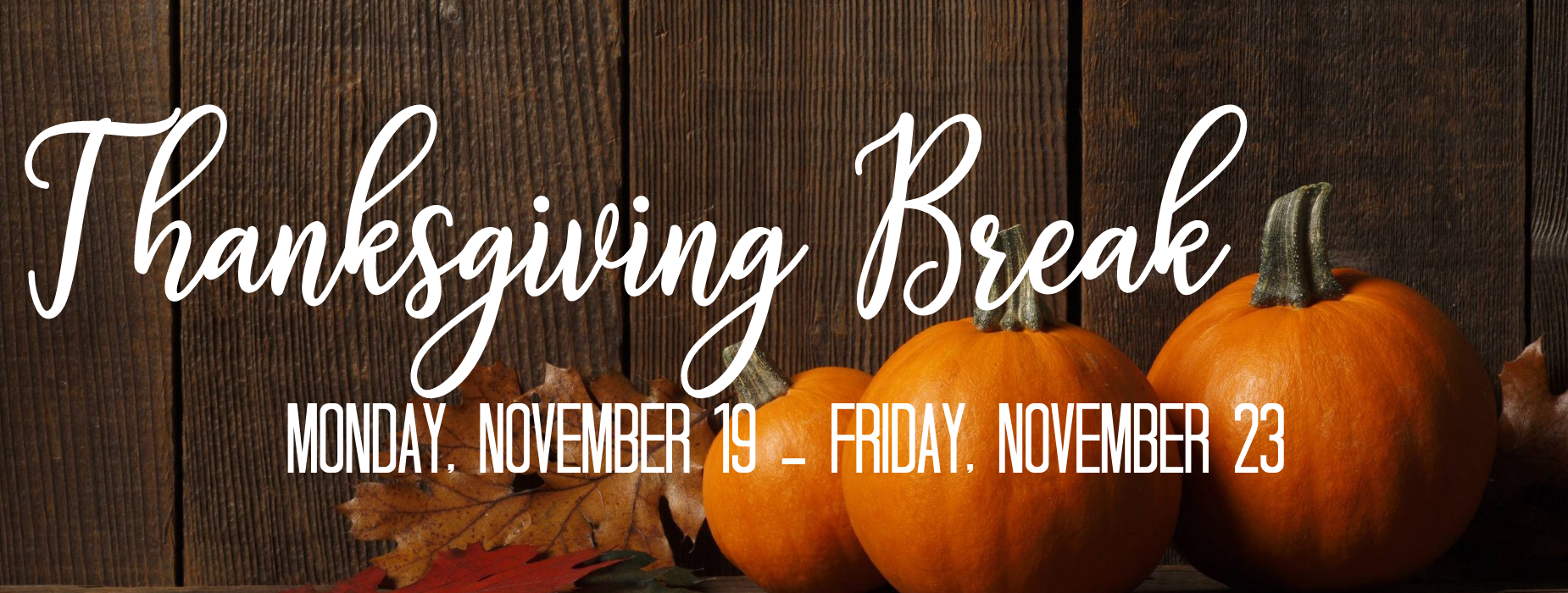 thanksgiving break nov. 19-23
