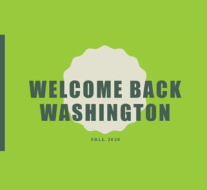 Welcome Back Washington Fall 2020