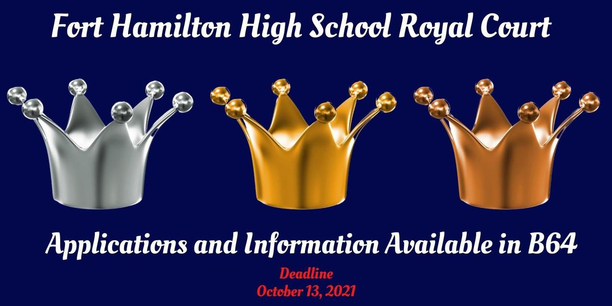 Fort Hamilton High School Royal Court.Application and Information Available in B64