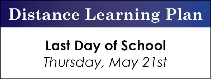 Last Day of School Thursday May 21st