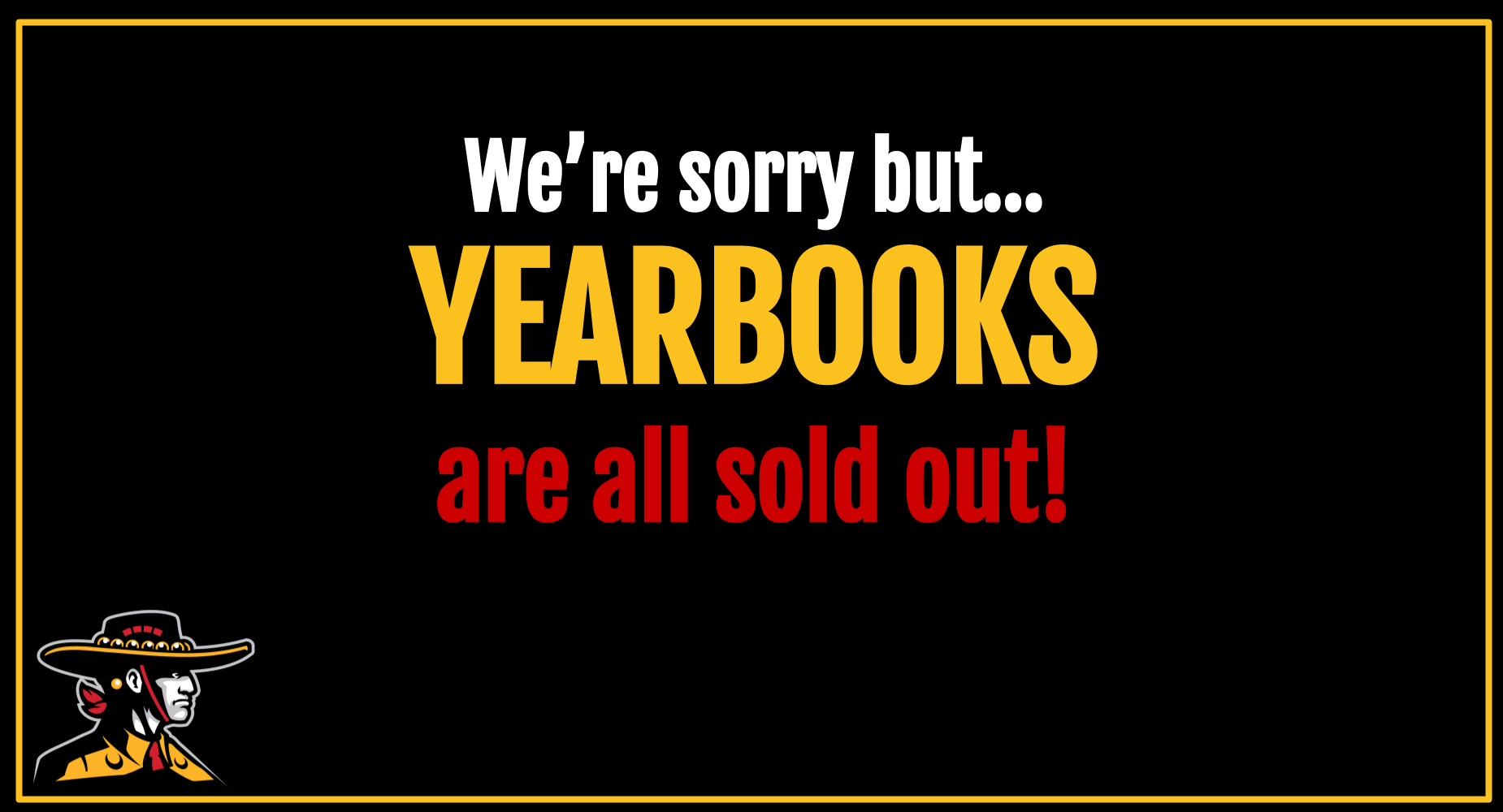yearbooks are sold out