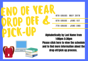 EOY drop off and pick up schedule