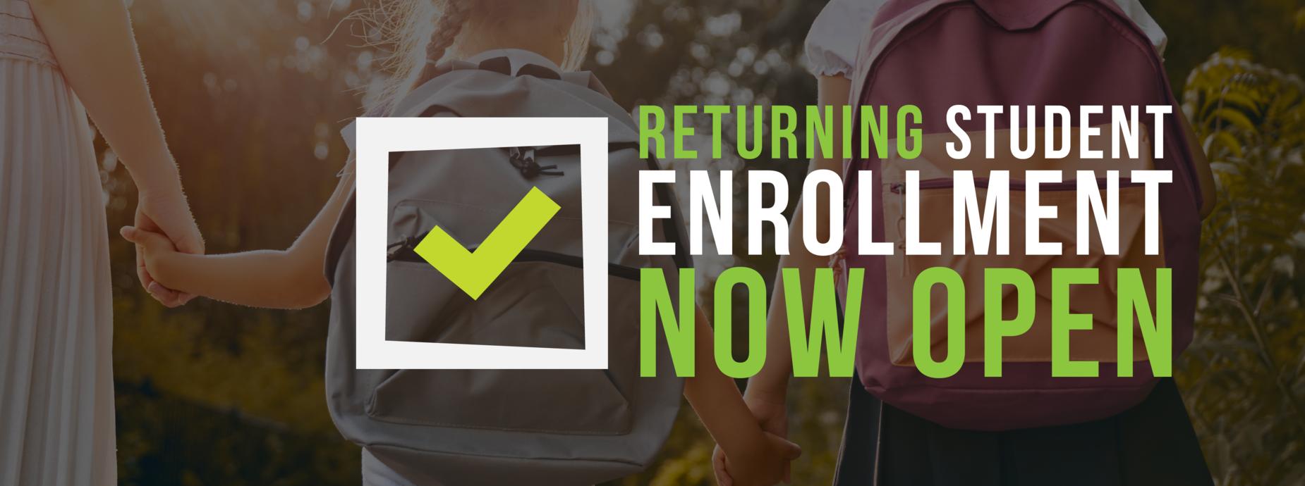 Returning Student Enrollment Now Open Banner