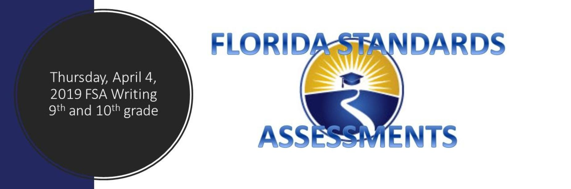 Thursday, April 4, 2019 FSA Writing 9th and 10th grade appears inside a black circle; The words Florida Standards Assessments appear over a circular image that has a road leading into a sunset