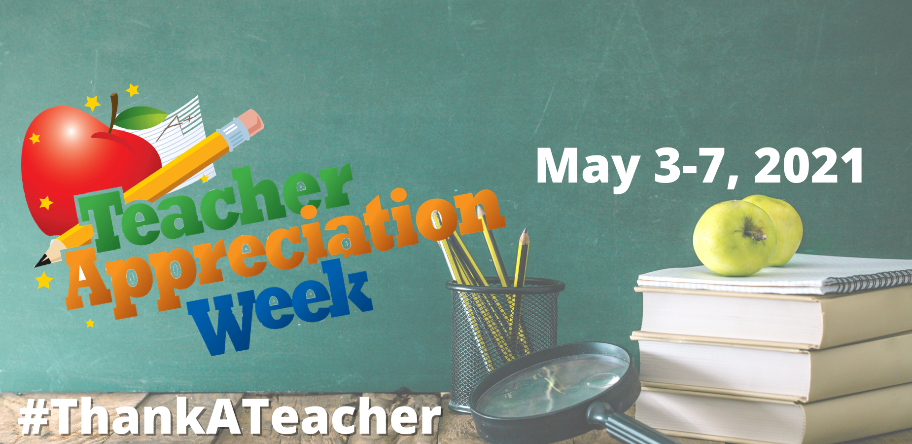 Teacher Appreciation Week, May 3-7, 2021