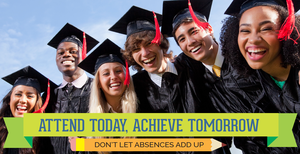 Attendance Awareness Banner. Attend today, achieve tomorrow.