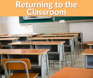 returning to the classroom