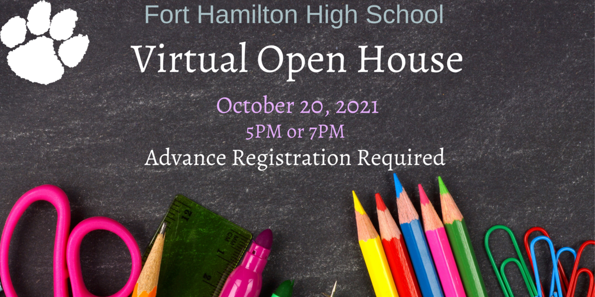Fort Hamilton High School. Virtual Open House. October 20, 2021, 5pm or 7pm. Advance registration required. background is a chalkboard with various colored pens, pencils and other stationary.