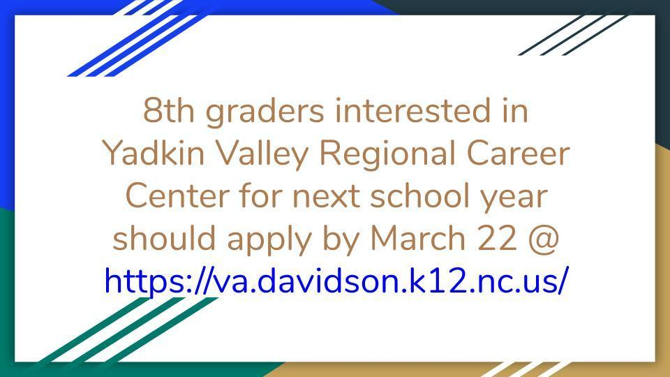 8th graders interested in Yadkin Valley Regional Career Center for next school year should apply by March 22 at: https://va.davidson.k12.nc.us/
