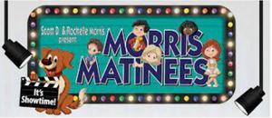 Morris Matinees