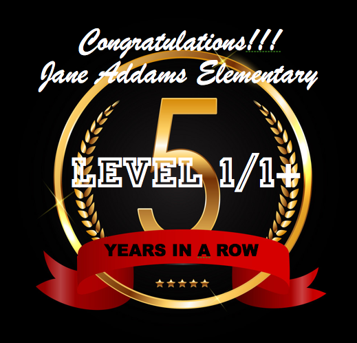 Congratulations Jane Addams Elementary for receiving Level 1 status! Thumbnail Image
