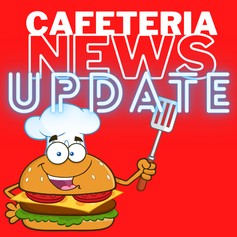 Cafeteria News Update