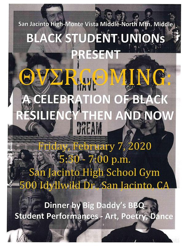 Overcoming: A celebration of black resiliency then and now. February 7 5:30-7:00 @ San Jacinto High School gym