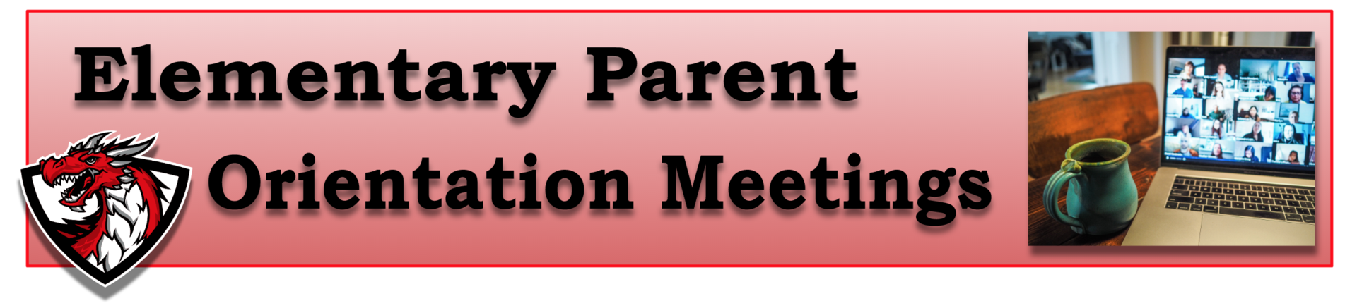 Web Page Title: Elementary Parent Orientation Meetings