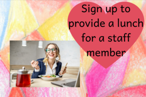 Sign up to provide a lunch for a staff member.png
