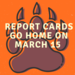 report cards go home on March 15