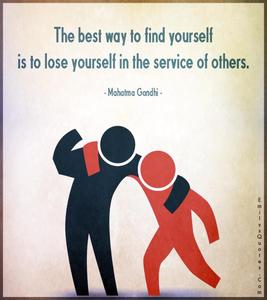 The-best-way-to-find-yourself-is-to-lose-yourself-in-the-service-of-others..jpg