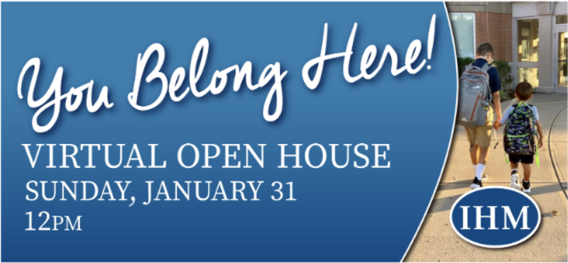 IHM School Virtual Open House - VIDEO AND REGISTRATION HERE! Thumbnail Image