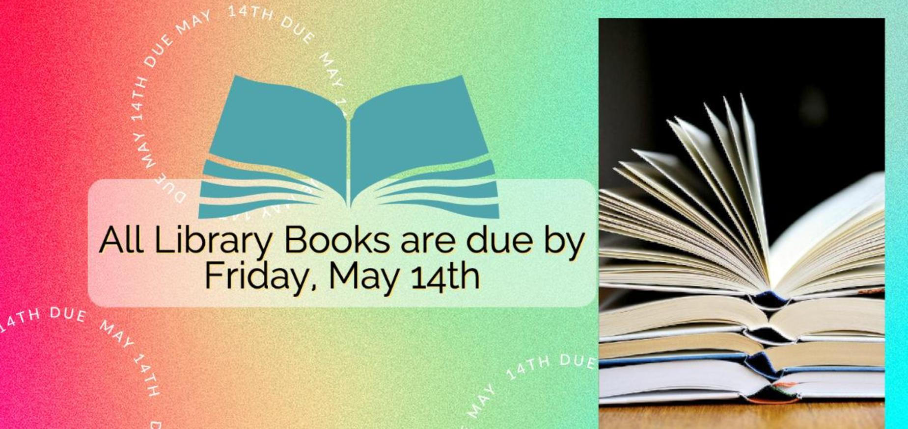 library books due may 14th