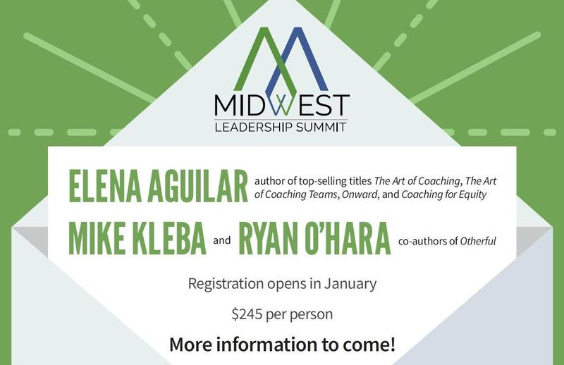 Save the Date - Midwest Leadership Summit w/ Elena Aguilar, Mike Kleba and Ryan O'Hara
