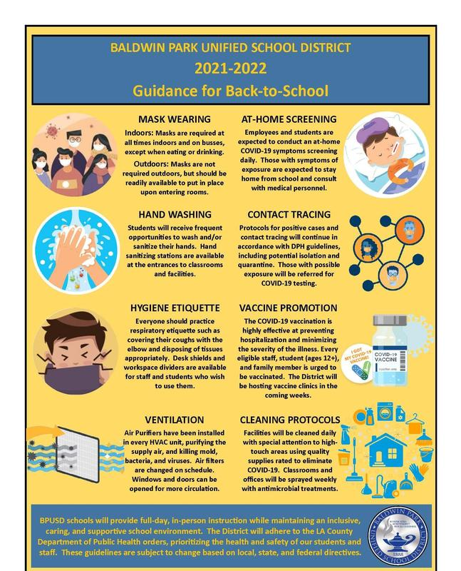 Starting on Aug. 12, BPUSD schools will provide full-time, in-person instruction while maintaining an inclusive, caring and supportive learning environment. The District will adhere to the LA County Department of Public Health orders, prioritizing the health and safety of our students and staff.