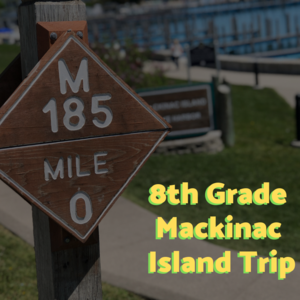8th Grade Mackinac Island Trip