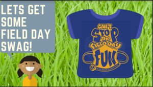 Let's Get Some Field Day Swag!