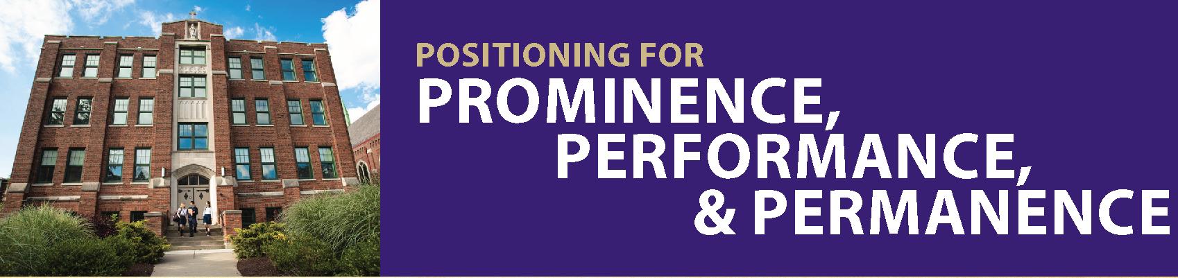 Positioning for Prominence, Performance, & Permanence: OLSH Strategic Plan