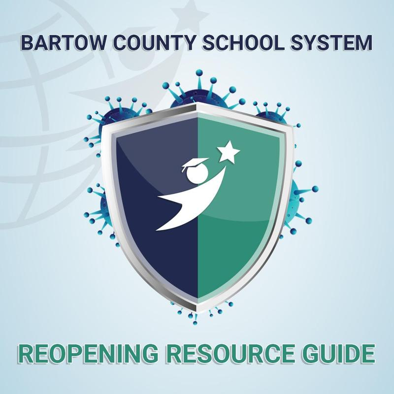 Updated Bartow County School System Reopening Resource Guide