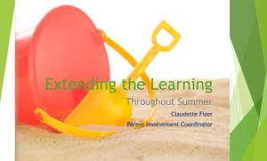 Extending your child's learning through the summer.