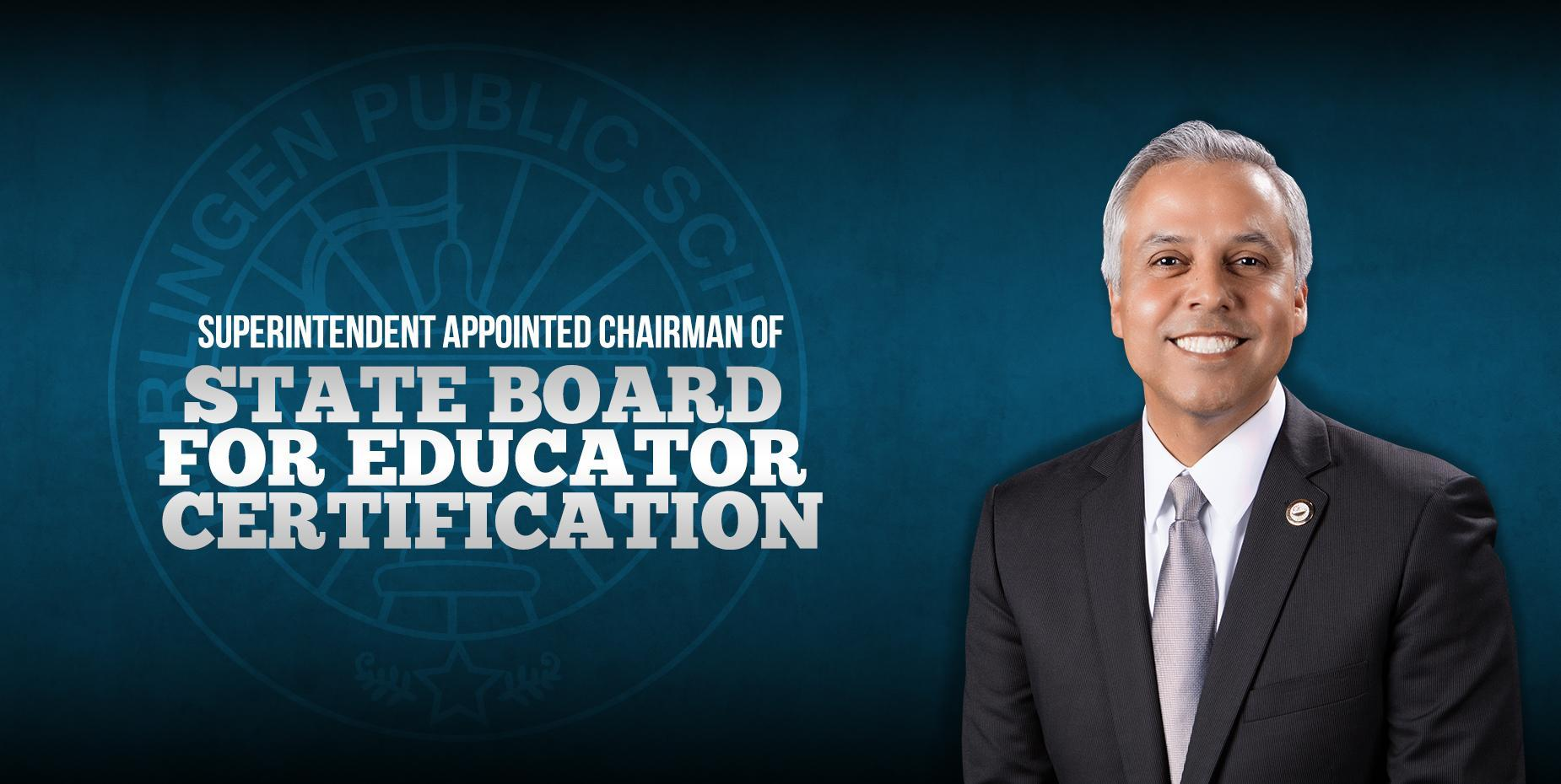 Superintendent appointed chairman of State Board for Educator Certification