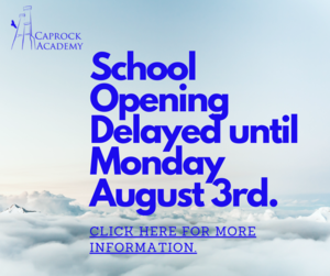 School opening delayed until August 3rd.